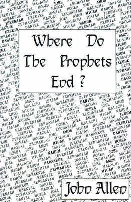 Where Do the Prophets End? by John Allen