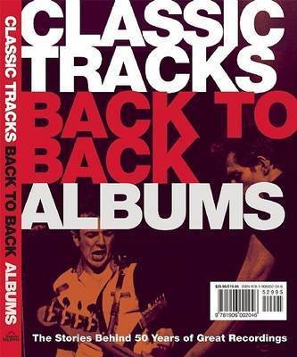 Classic Tracks Back to Back Singles/Classic Tracks Back to Back Albums: Six Decades of Hot Hits & Classic Cuts/The Stories Behind 50 Years of Great Recordings