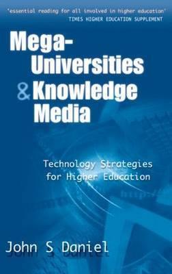 Mega-universities and Knowledge Media by John S. Daniel