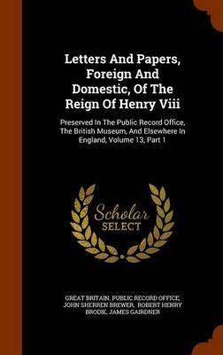 Letters and Papers, Foreign and Domestic, of the Reign of Henry VIII image