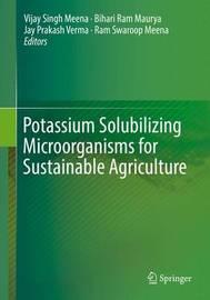 Potassium Solubilizing Microorganisms for Sustainable Agriculture