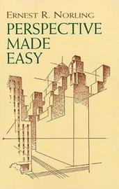 Perspective Made Easy by Ernest Norling