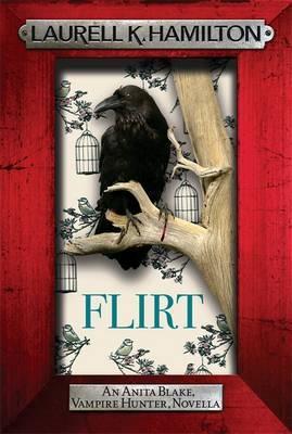 Flirt (Anita Blake #18) by Laurell K. Hamilton