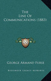 The Line of Communications (1883) by George Armand Furse