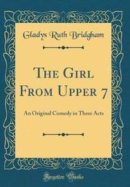 The Girl from Upper 7 by Gladys Ruth Bridgham image