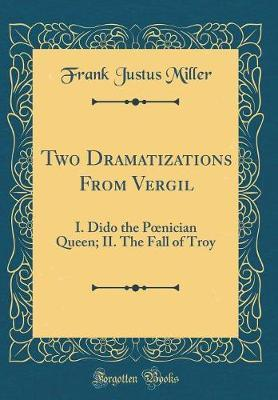 Two Dramatizations from Vergil by Frank Justus Miller image
