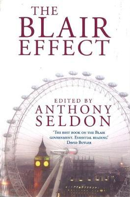 The Blair Effect by Anthony Seldon