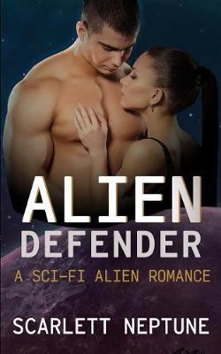 Alien Defender by Scarlett Neptune