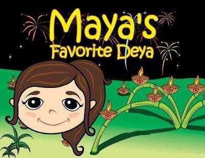 Maya's Favorite Deya by Shanta Seedan-Singh