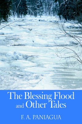 The Blessing Flood and Other Tales by F A Paniagua image