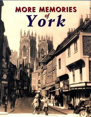 More Memories of York