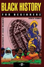 Black History for Beginners by Denise Dennis
