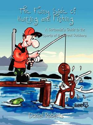 The Funny Side of Hunting and Fishing by Daniel L. Roberts image