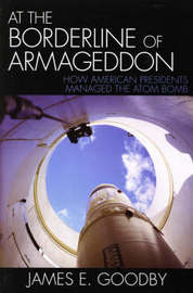 At the Borderline of Armageddon by James E. Goodby
