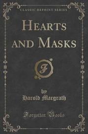 Hearts and Masks (Classic Reprint) by Harold Macgrath
