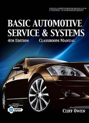 Today's Technician: Basic Automotive Service and Systems by Clifton E Owen image