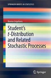 Student's t-Distribution and Related Stochastic Processes by B. Grigelionis
