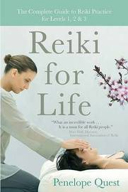 Reiki for Life: The Complete Guide to Reiki Practice for Levels 1, 2 & 3 by Penelope Quest image