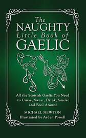 The Naughty Little Book of Gaelic by Michael Newton
