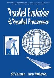 Parallel Evolution of Parallel Processors by Gil Lerman