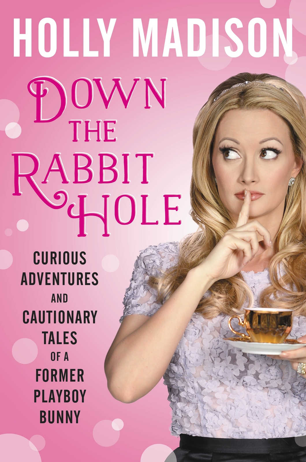 Down the Rabbit Hole: The Curious Adventures of Holly Madison by Holly Madison image