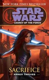 Star Wars Legacy of the Force #5: Sacrifice by Karen Traviss