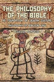 The Philosophy of the Bible as Foundation of Jewish Culture by Eliezer Schweid image
