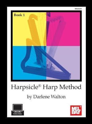 Harpsicle Harp Method, Book 1 by Rita Darlene Walton