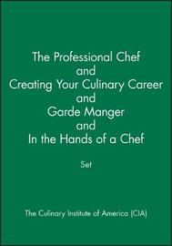 The Professional Chef and Creating Your Culinary Career and Garde Manger and In the Hands of a Chef Set by The Culinary Institute of America (CIA)