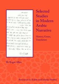 Selected Studies in Modern Arabic Narrative by Allen Roger