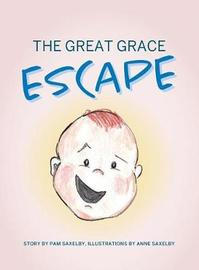 The Great Grace Escape by Pam Saxelby