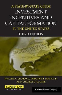 A State by State Guide to Investment Incentives and Capital Formation in the United States by Walter H. Diamond image
