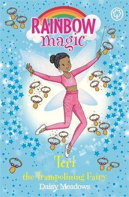 Rainbow Magic: Teri the Trampolining Fairy by Daisy Meadows
