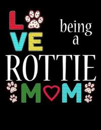 Love Being a Rottie Mom by Stephanie Paige image