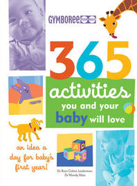 365 Activities You and Your Baby Will Love: An Idea a Day for Baby's First Year! by Susan E. Davis image