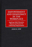 Empowerment and Democracy in the Workplace by John R Dew