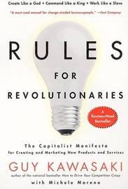 Rules For Revolutionaries by Guy Kawasaki