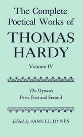 The Complete Poetical Works of Thomas Hardy: Volume IV: The Dynasts, Parts First and Second by Thomas Hardy image