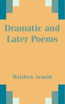 Dramatic and Later Poems by Matthew Arnold image