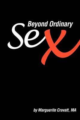 Beyond Ordinary Sex by Marguerite Cravatt, MA image