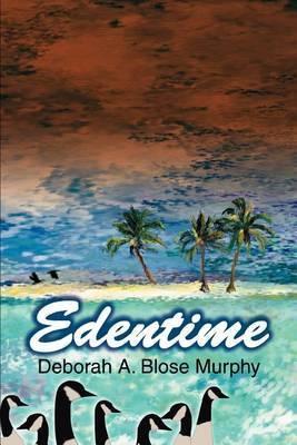Edentime by Deborah A. Blose Murphy