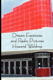 Dream Factories and Radio Pictures by Howard Waldrop image
