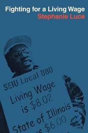 Fighting for a Living Wage by Stephanie Luce