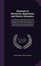Elements of Electricity, Magnetism, and Electro-Dynamics by John Farrar
