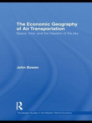 The Economic Geography of Air Transportation by John T. Bowen image