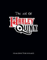 The Art of Harley Quinn by Andrew Farago