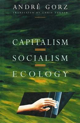 Capitalism, Socialism, Ecology by Andre Gorz image