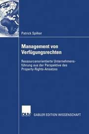 Management Von Verfugungsrechten by Patrick Spilker