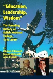 """""""Education, Leadership, Wisdom"""" by Michael O'Donnell"""