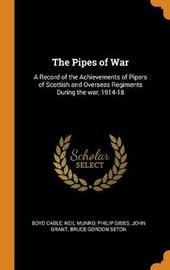 The Pipes of War by Boyd Cable